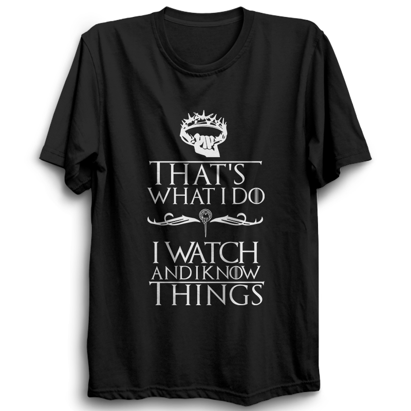 GOT-25 I Watch And I Know Things Half Sleeve Black