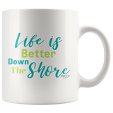 Life is Better Down The Shore Mug - Shores of NJ LLC