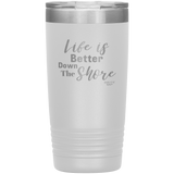 Life is Better Down The Shore Tumbler - 20oz. - Shores of NJ LLC
