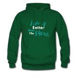 Life is Better Down The Shore Hoodie - Shores of NJ LLC
