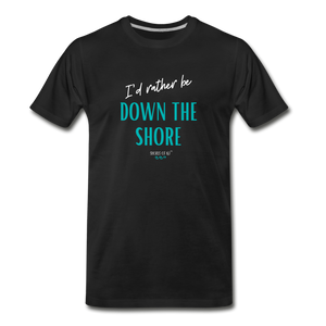I'd rather be Down The Shore T-Shirt - black