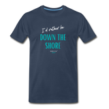 I'd rather be Down The Shore T-Shirt - navy