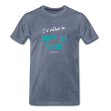 I'd rather be Down The Shore T-Shirt - heather blue