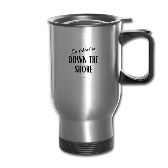 I'd rather be Down The Shore Mug - silver