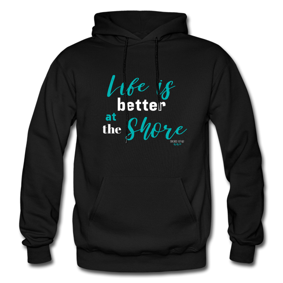 Life is better at the Shore Hoodie - black