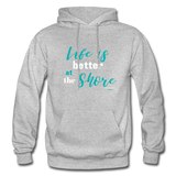 Life is better at the Shore Hoodie - heather gray