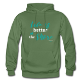 Life is better at the Shore Hoodie - military green