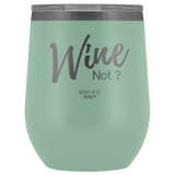 Wine Not? Tumbler - Shores of NJ LLC