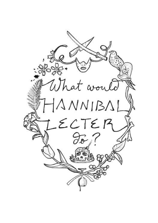 What Would Hannibal Lecter Do? Matte Art Print