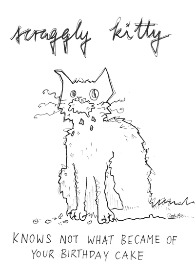 Scraggly Kitty Knows Not What Became Of Your Birthday Cake Greeting Card