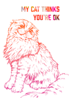 My Cat Thinks You're Ok Greeting Card