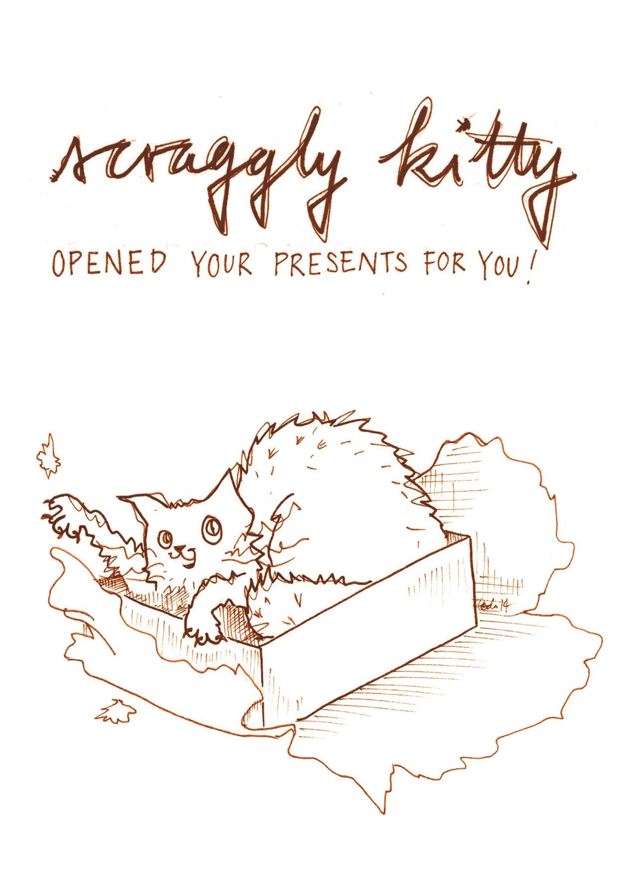 Scraggly Kitty Opened Your Presents For You Greeting Card