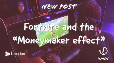 "Fortnite esports and the ""Moneymaker Effect"""