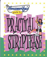 The Housewife's Guide to: The Practical Striptease