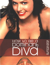 How To Be A Dominant Diva