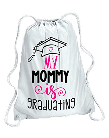 My Mommy Is Graduating Gym Bag - White