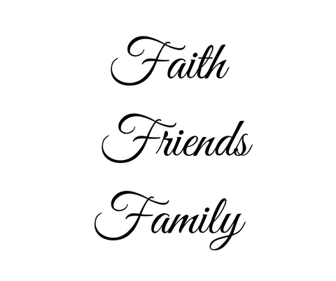 Faith Friends Family