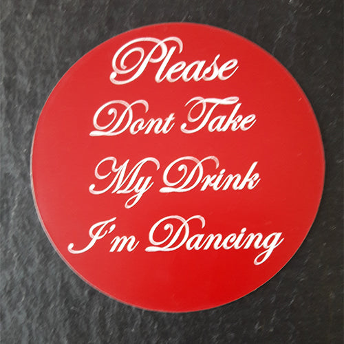 Please Dont Take My Drink Im Dancing Drink Toppers Glass Coasters Party Favour Drink Coaster Glass Topper