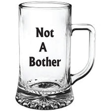 "Load image into Gallery viewer, Engraved Beer Tankard ""Not A Bother"""