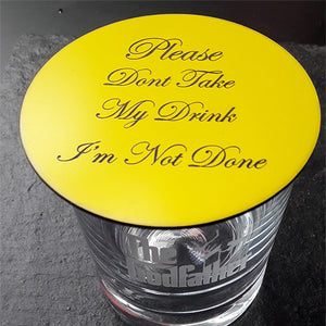 Please Dont Take My Drink Glass Topper Glass Coaster Customised Glass Coaster Personalised Coasters Drink Coasters Engraved Coaster