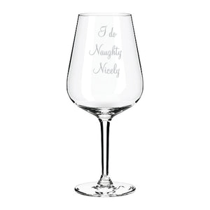 I Do Naughty Nicely Engraved Wine Glass