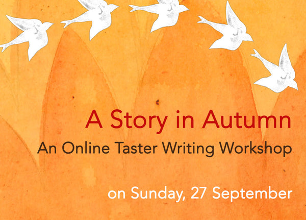 A Story in Autumn: An Online Taster Workshop (Sunday, 27 September)