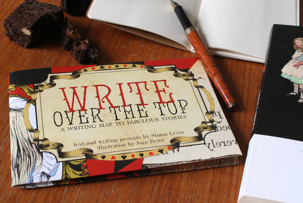 Write Over the Top: A Writing Map to Fabulous Stories
