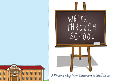 Write Through School: A Writing Map from Classroom to Staff Room