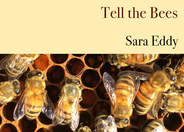 Tell the Bees by Sara Eddy