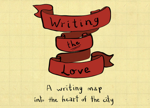 Writing the Love: Writing Prompts into the Heart of the City