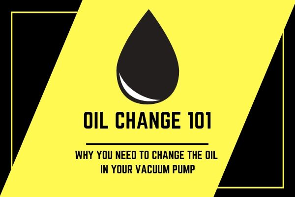 Why bother replacing the oil in my vacuum pump?