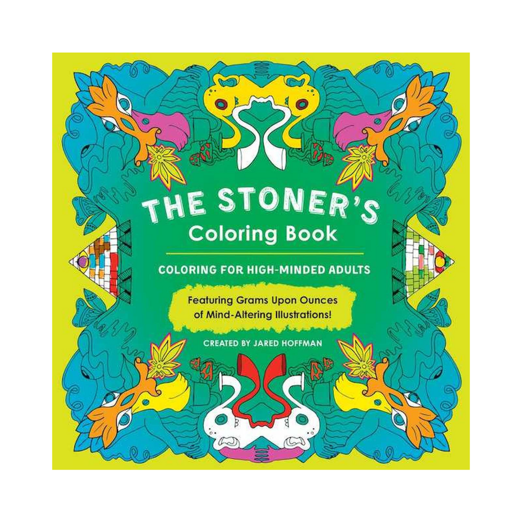 Stoner's Coloring Book: Coloring for High-Minded Adults