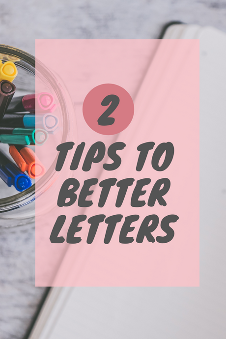 Two Tips for Better Letters