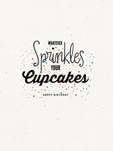 Whatever Sprinkles Your Cupcakes