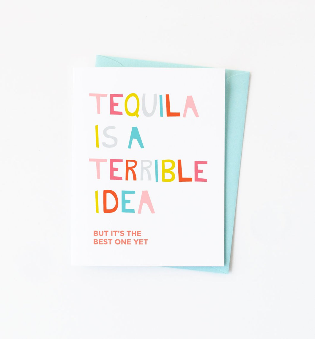 Tequila is a Terrible Idea