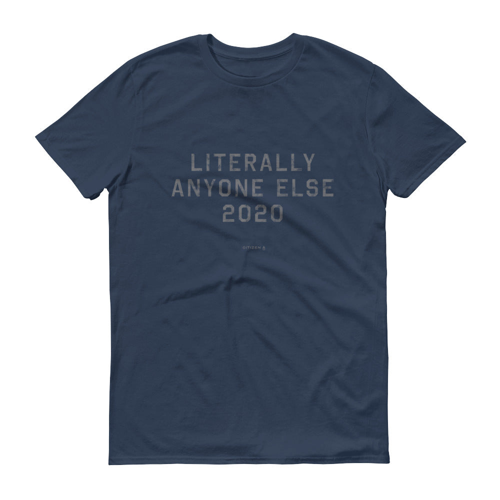 Men's Literally Anyone Else 2020™ T-Shirt