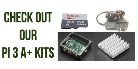 Check out our Pi 3 A+ Kits