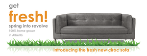 get Fresh! spring into revolve furnishings: 100% home grown in Alberta