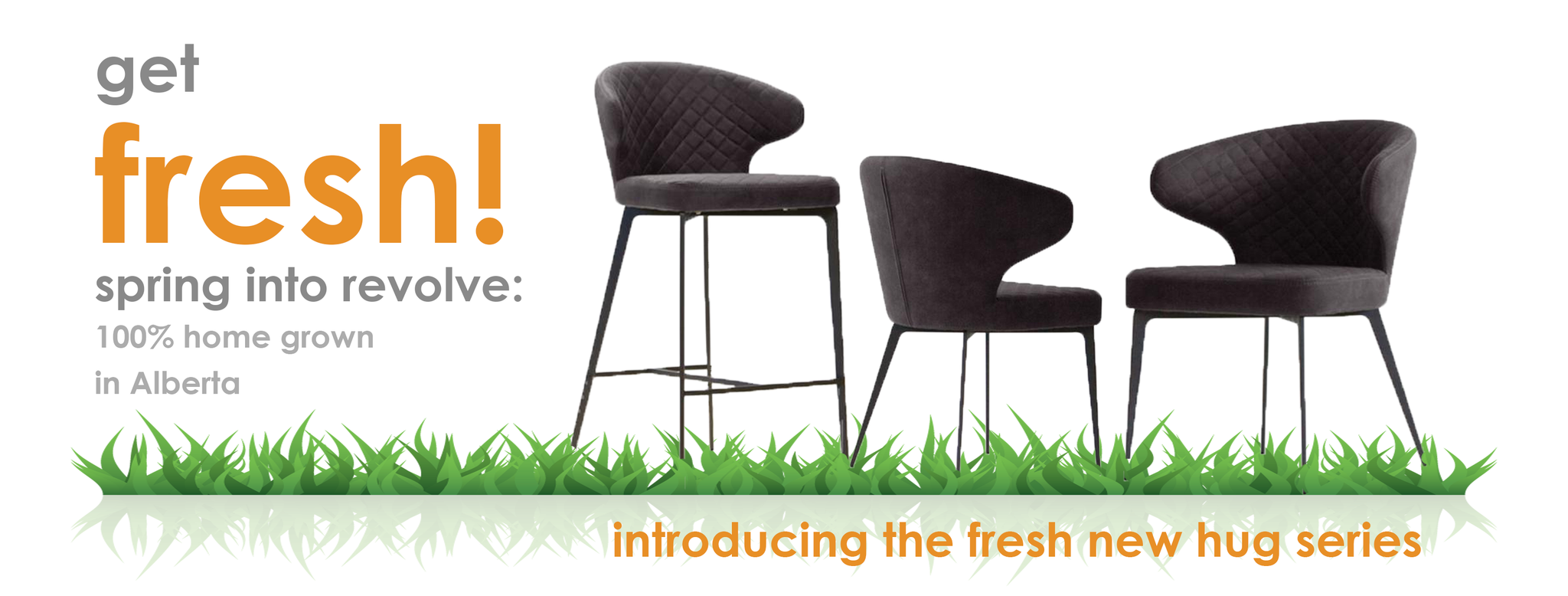 b15d1c5a216 get Fresh! spring into revolve furnishings  100% home grown in Alberta