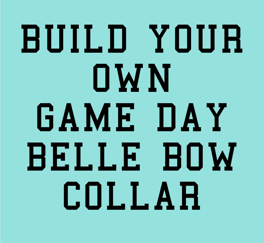 Build Your Own Game Day Belle Bow™ Collar