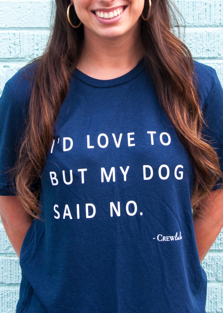 My Dog Said No Crew Neck Navy T-Shirt