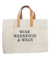 Wine, Weekends & Wags Tote Bag - Three Styles!