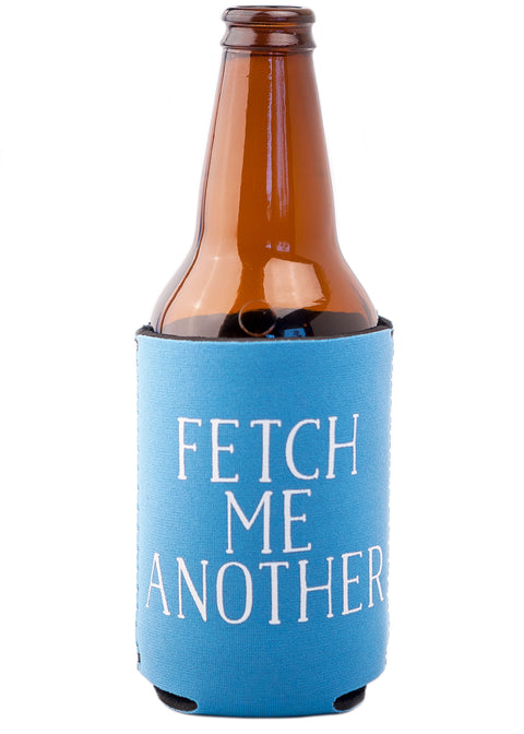 Fetch Me Another Koozie