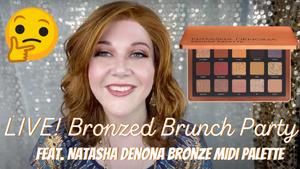 Natasha Denona Bronze Palette: REVIEW + PRODUCT DETAILS + EPIC LIVE STREAM