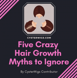 Five Crazy Hair Growth Myths to Ignore