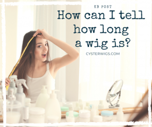 How can I tell how long a wig is?