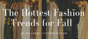 The Hottest Fashion Trends for Fall