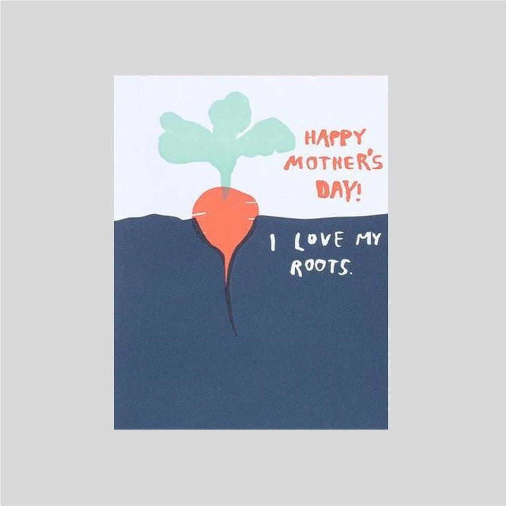 Egg Press Happy Mother's Day I Love My Roots Card