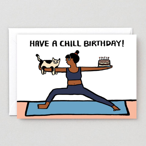 Wrap Have a Chill Birthday Card