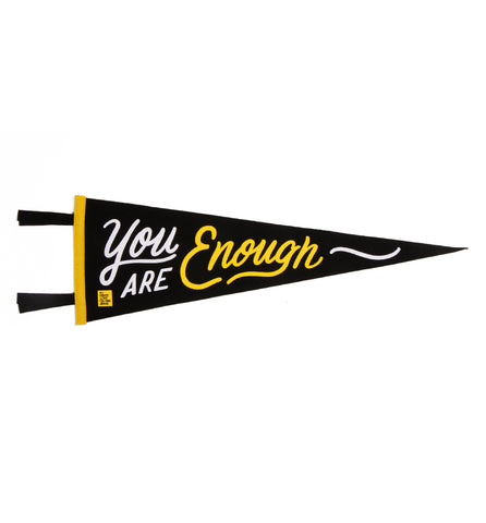 You Are Enough Pennant